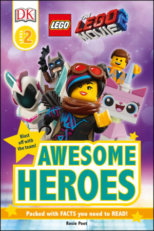 THE LEGO® MOVIE 2  Awesome Heroes by DK and Rosie Peet