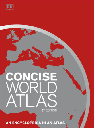Concise World Atlas, Eighth Edition by DK