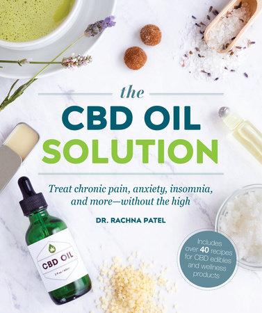 The CBD Oil Solution by Rachna Patel