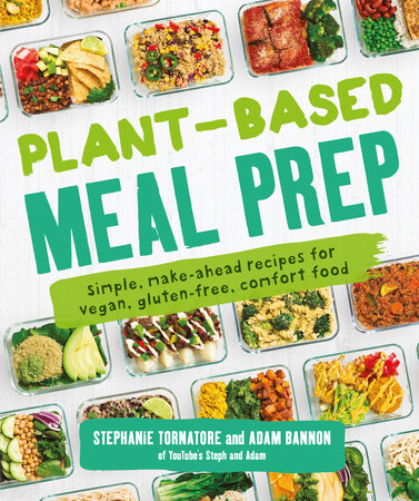 Plant-Based Meal Prep by Stephanie Tornatore and Adam Bannon