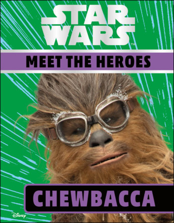 Star Wars Meet the Heroes Chewbacca by DK and Ruth Amos