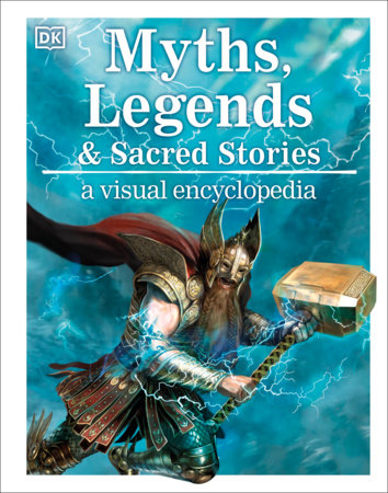 Myths, Legends, and Sacred Stories by Philip Wilkinson