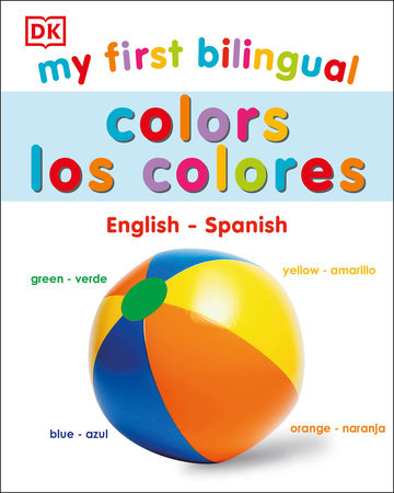 My First Bilingual Colors / Los Colores by DK