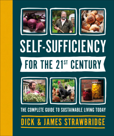Self-Sufficiency for the 21st Century by Dick and James Strawbridge