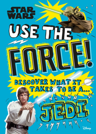 Star Wars Use the Force!  (Library Edition) by Christian Blauvelt