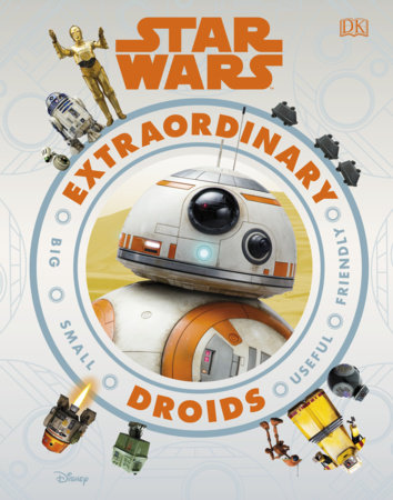 Star Wars Extraordinary Droids by Simon Beecroft