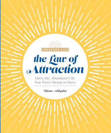 The Law of Attraction by Diane Ahlquist