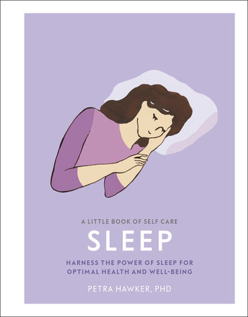 A Little Book of Self Care: Sleep by Petra Hawker