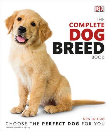 The Complete Dog Breed Book, New Edition by DK