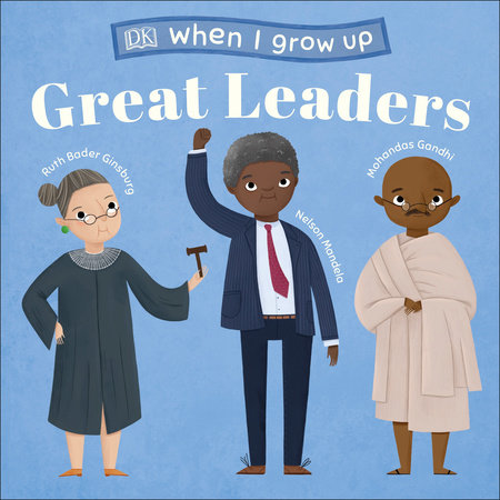 When I Grow Up...Great Leaders by DK
