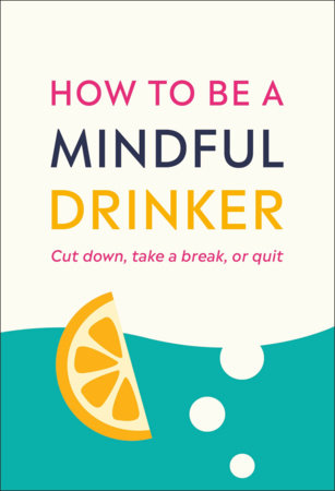 How to Be a Mindful Drinker by Laura Willoughby and Jussi Tolvi