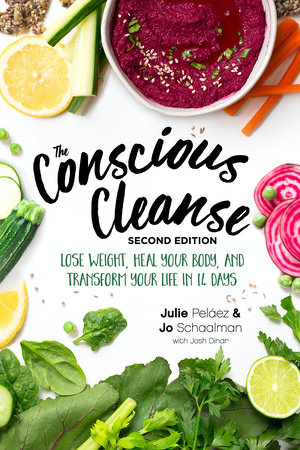 The Conscious Cleanse, Second Edition by Jo Schaalman and Julie Pelaez