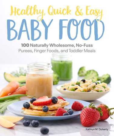 Healthy, Quick & Easy Baby Food by Kathryn Doherty