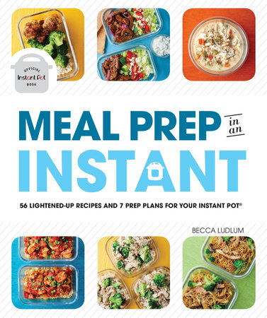 Meal Prep in an Instant by Becca Ludlum