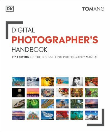 Digital Photographer's Handbook by Tom Ang
