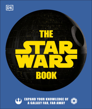 The Star Wars Book by Cole Horton, Pablo Hidalgo and Dan Zehr