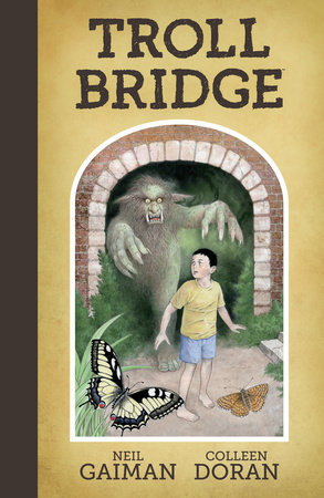 Neil Gaiman's Troll Bridge by Neil Gaiman