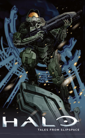 Halo: Tales from Slipspace by Frank O'Connor and John Jackson Miller