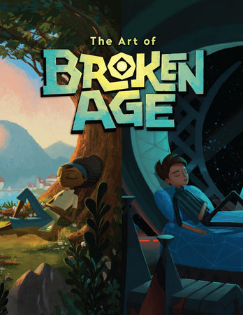 The Art of Broken Age by Various