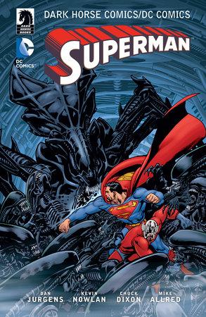 The Dark Horse Comics/DC: Superman by Chuck Dixon and Dan Jurgens