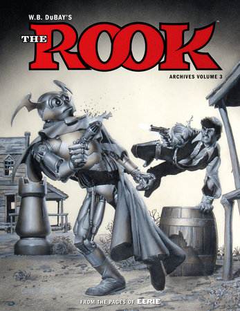 W.B. DuBay's The Rook Archives Volume 3 by William B. Dubay