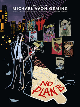 The Art of Michael Avon Oeming: No Plan B by Michael Avon Oeming and John Siuntres