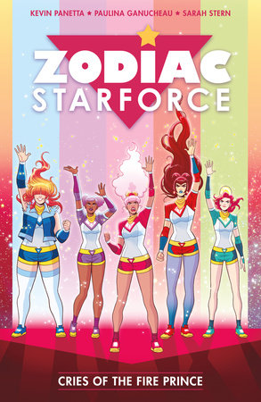 Zodiac Starforce Volume 2: Cries of the Fire Prince by Kevin Panetta
