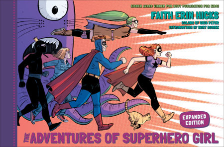 The Adventures of Superhero Girl (Expanded Edition) by Faith Erin Hicks