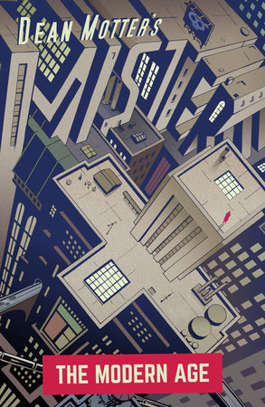 Mister X: The Modern Age by Dean Motter