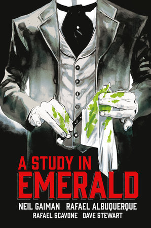 Neil Gaiman's A Study in Emerald by Neil Gaiman, Rafael Albuquerque and Rafael Scavone