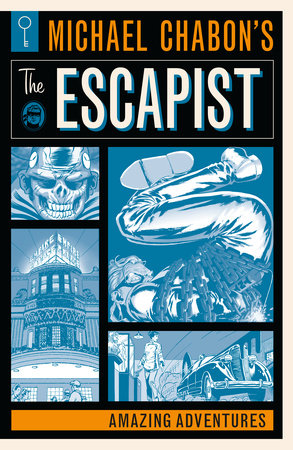 Michael Chabon's The Escapist: Amazing Adventures by Michael Chabon