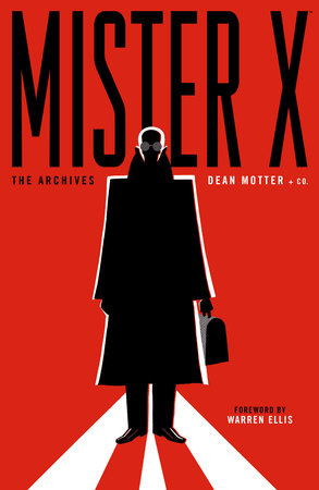 Mister X: The Archives by Dean Motter, Neil Gaiman and Los Bros. Hernandez