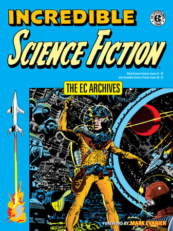 The EC Archives: Incredible Science Fiction by Jack Oleck