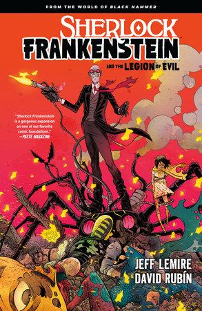 Sherlock Frankenstein & the Legion of Evil: From the World of Black Hammer by Jeff Lemire