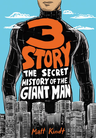3 Story: The Secret History of the Giant Man (Expanded Edition) by Matt Kindt