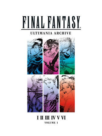 Final Fantasy Ultimania Archive Volume 1 by Square Enix