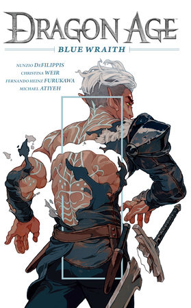 Dragon Age: Blue Wraith by Nunzio DeFilippis and Christina Weir