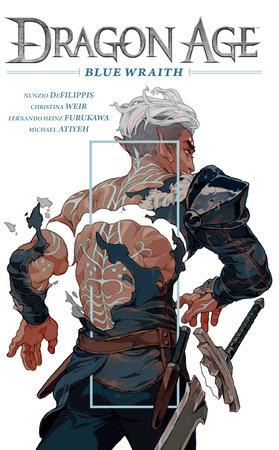 Dragon Age: Blue Wraith by Nunzio DeFilippis and Christina Weir
