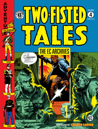The EC Archives: Two-Fisted Tales Volume 4 by Jack Davis and Colin Dawkins
