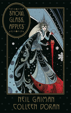 Neil Gaiman's Snow, Glass, Apples by Neil Gaiman