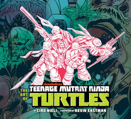 The Art of Teenage Mutant Ninja Turtles by Ciro Nieli
