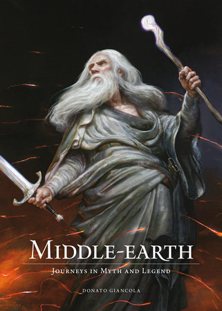 Middle-Earth: Journeys in Myth and Legend by Donato Giancola