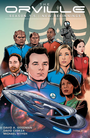 The Orville Season 1.5: New Beginnings by David A. Goodman