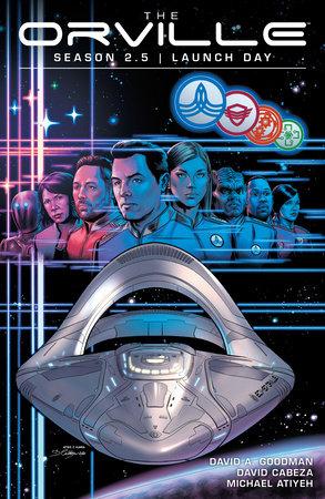 The Orville Season 2.5: Launch Day by David A. Goodman