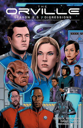 The Orville Season 2.5: Digressions by David A. Goodman
