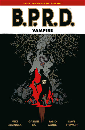 B.P.R.D.: Vampire (Second Edition) by Mike Mignola, Gabriel Ba and Fabio Moon