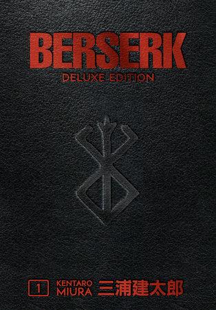 Berserk Deluxe Volume 1 by Kentaro Miura and Jason DeAngelis