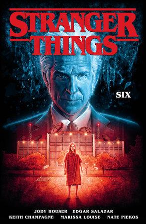 Stranger Things: SIX (Graphic Novel) by Jody Houser