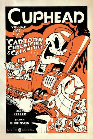 Cuphead Volume 2: Cartoon Chronicles & Calamities by Zack Keller