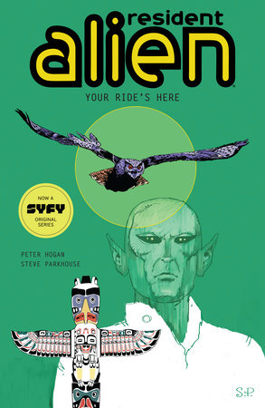 Resident Alien Volume 6: Your Ride's Here by Peter Hogan